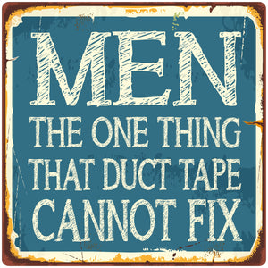 Men the one thing that duct tape cannot fix