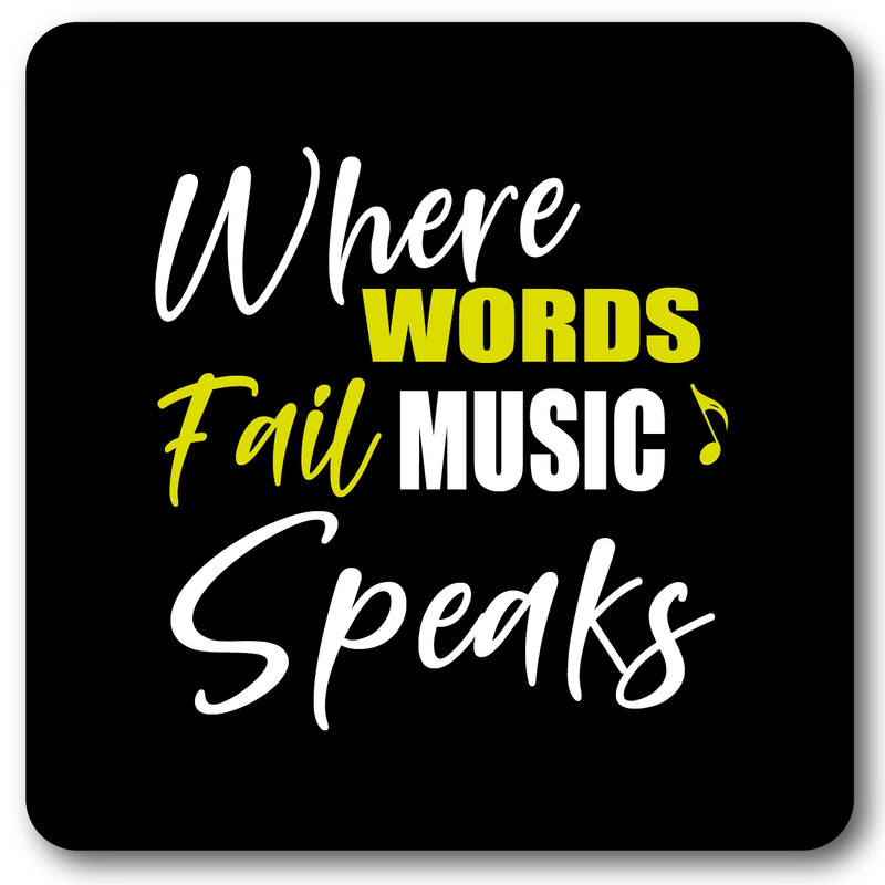 Where words fail, music speaks Wall Sign