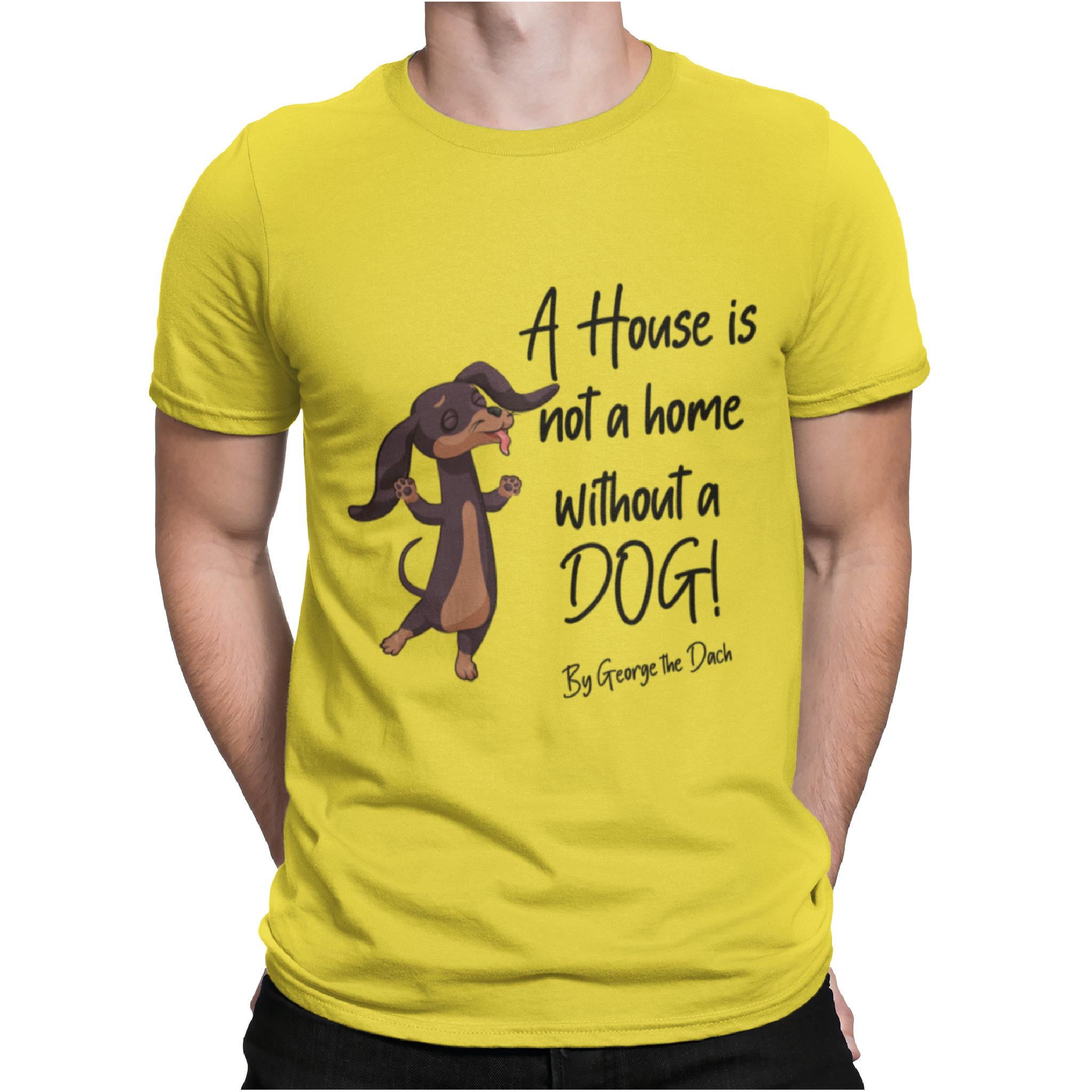 A House is not a home, without a Dog T-Shirt
