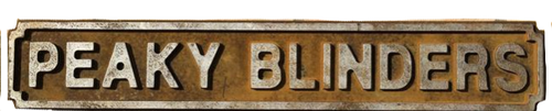 Peaky Blinders Rust Finish Road Sign