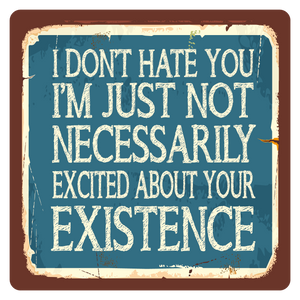 I don't hate you, Metal Wall Sign