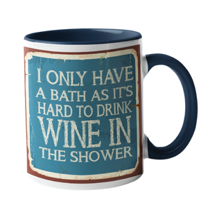 I only have a bath Humour Mug