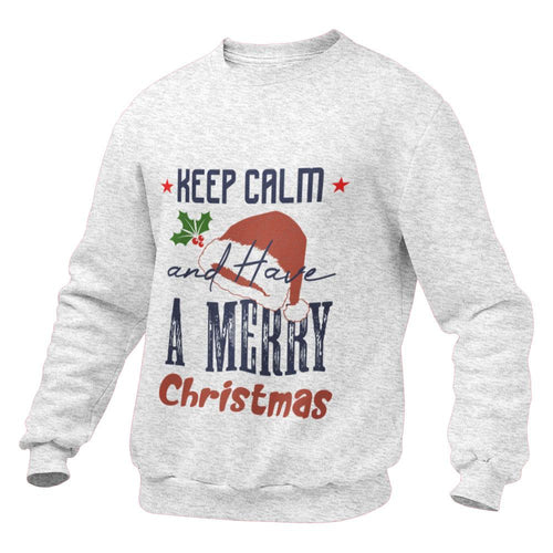 Keep Calm And Have A Merry Christmas Sweatshirt