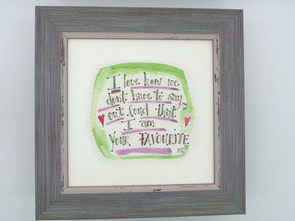 "Little Framed Print ""I am your favourite"" can be personalised"