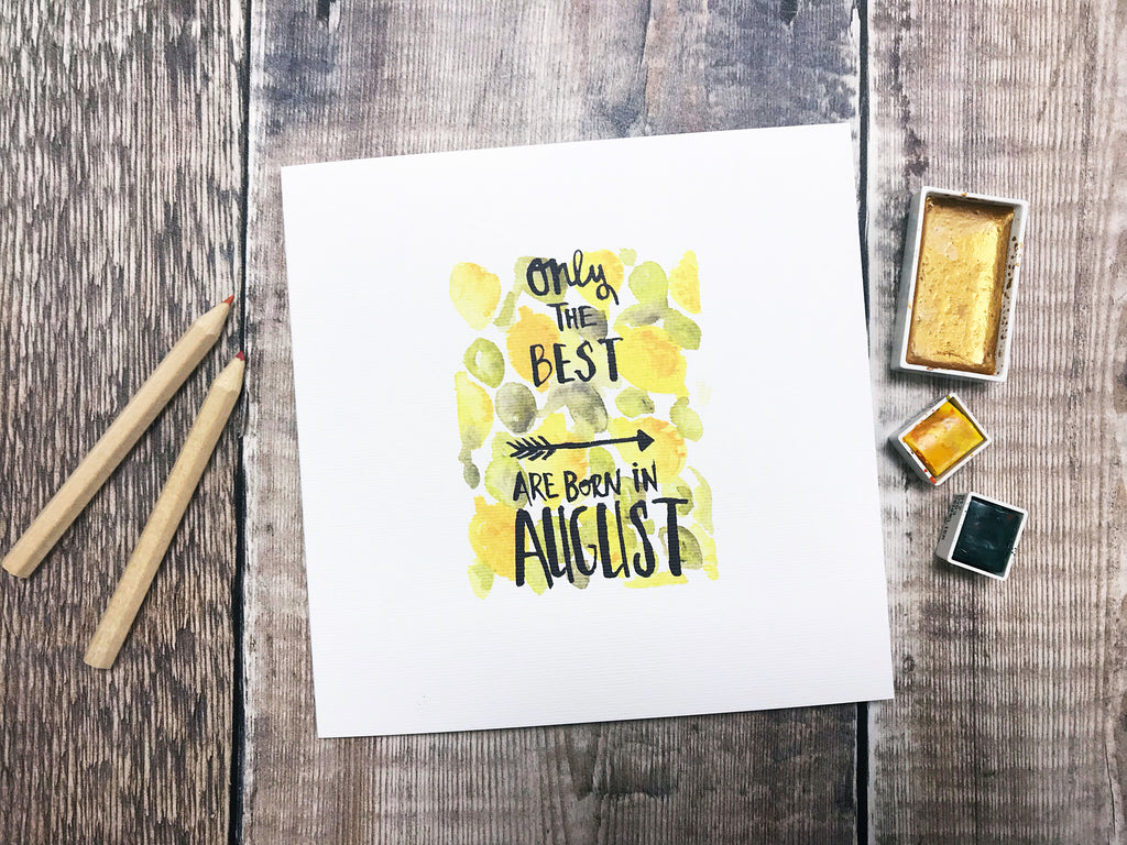 Only the Best are Born in August Card - Personalised