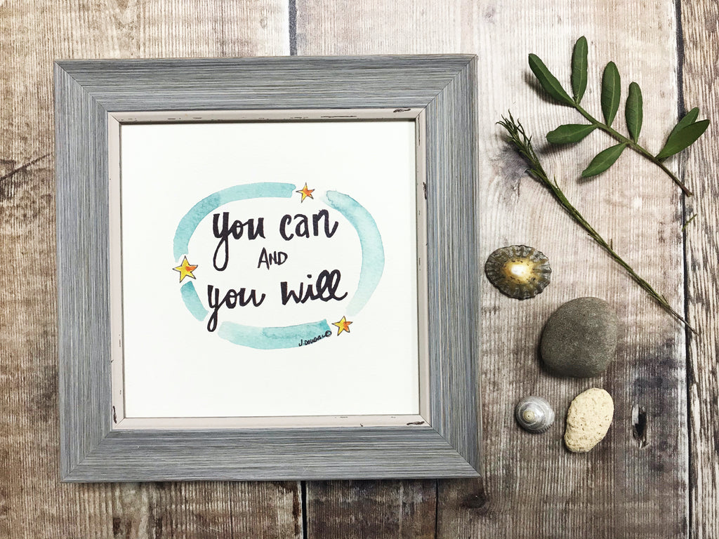 "Framed Print ""You can, and you will"" can be personalised"