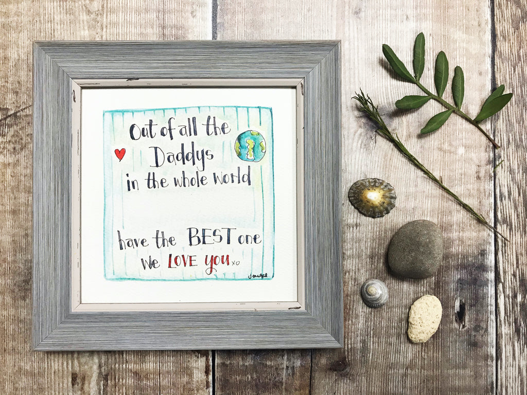 "Framed Print ""Out of all the Daddys"" can be personalised"