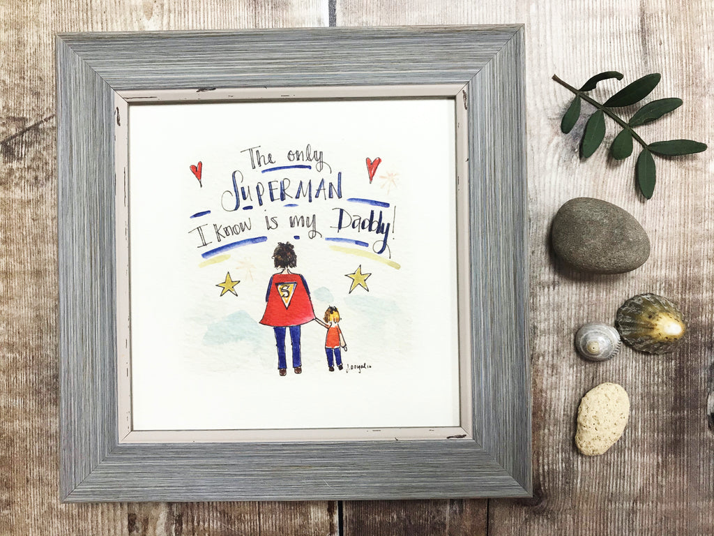 "Framed Print ""The only Superman I know is my Daddy"" can be personalised"