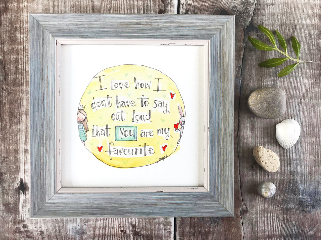 "Framed Print ""You are my Favourite"" can be personalised"