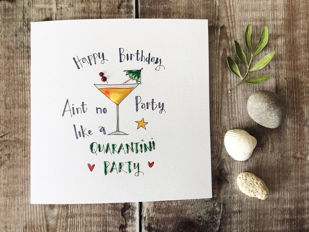 """Ain't no party like a Quarantini"" Card - Personalised"