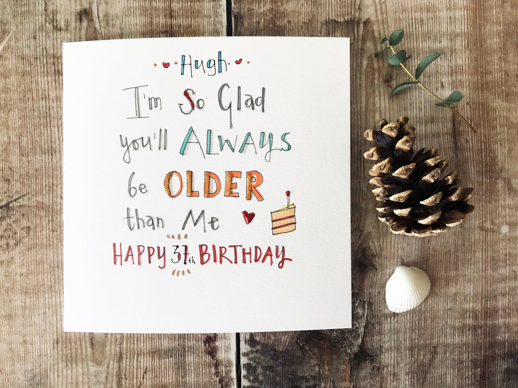 """So glad you'll always be older Card - Personalised"