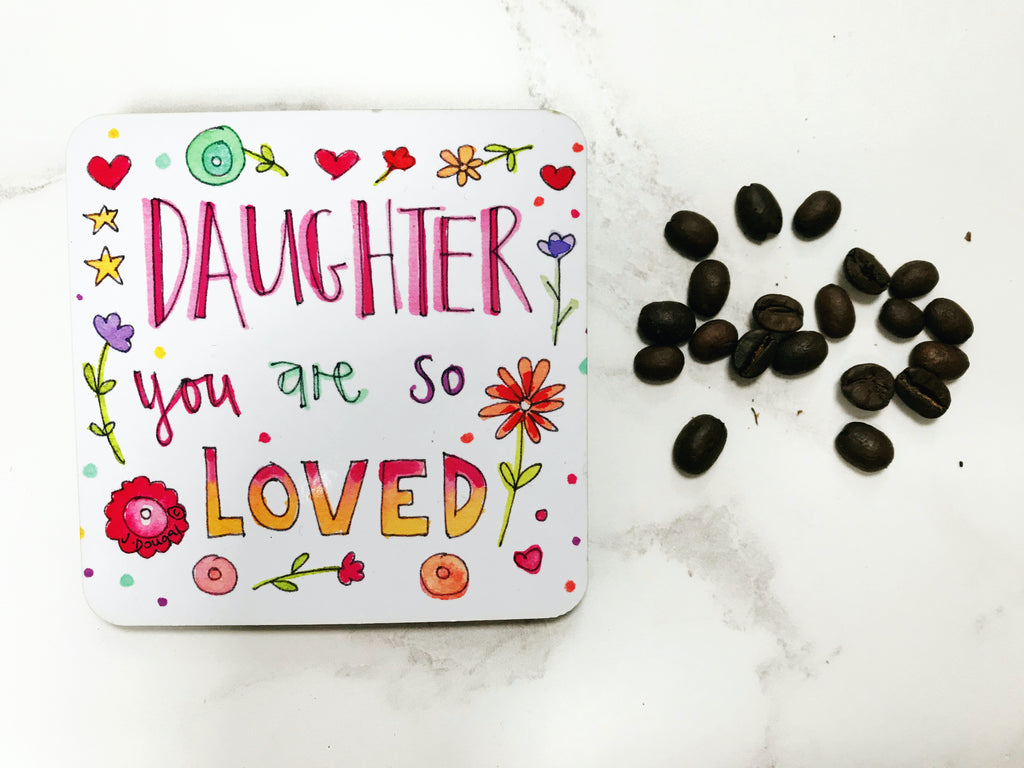 Daughter you are so Loved Coaster