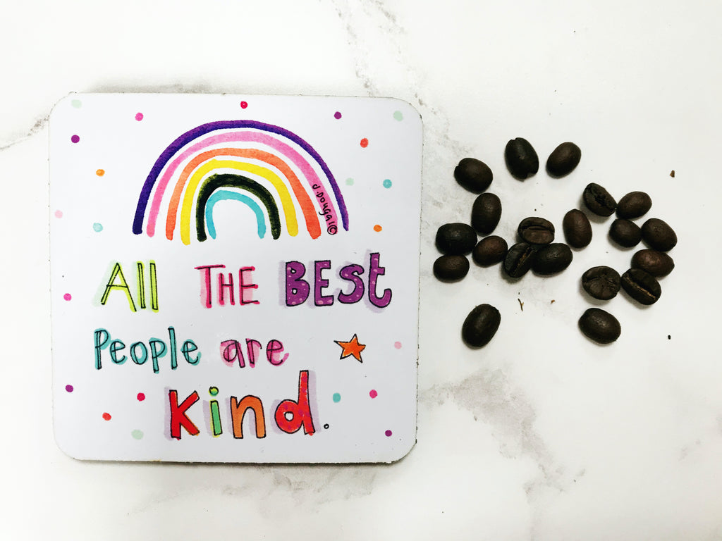 Only the Best people are Kind Coaster