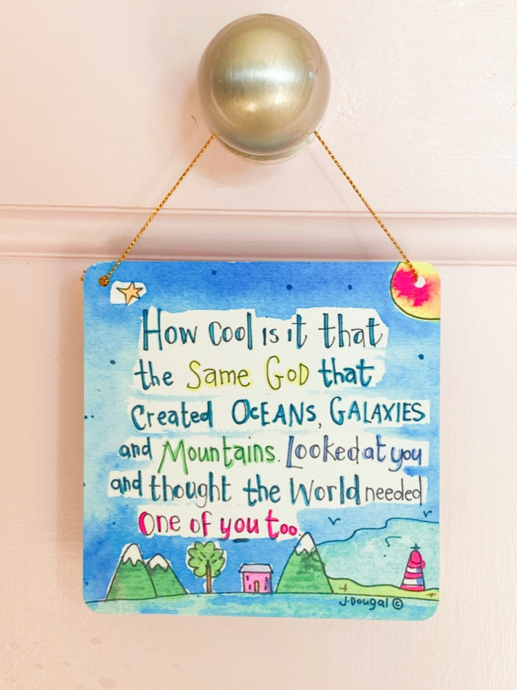 God made you too! Little Metal Hanging Plaque