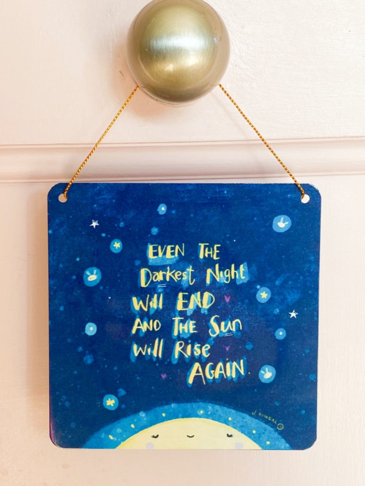 Even the Darkest nigh will end.. Little Metal Hanging Plaque