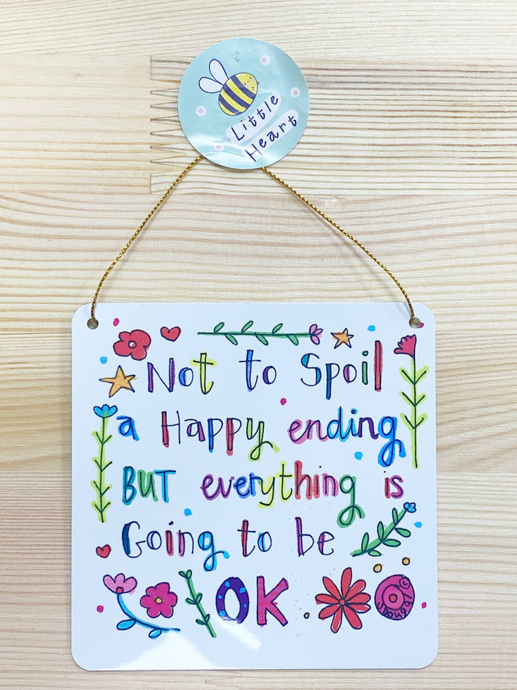 Everything going to be OK Little Metal Hanging Plaque