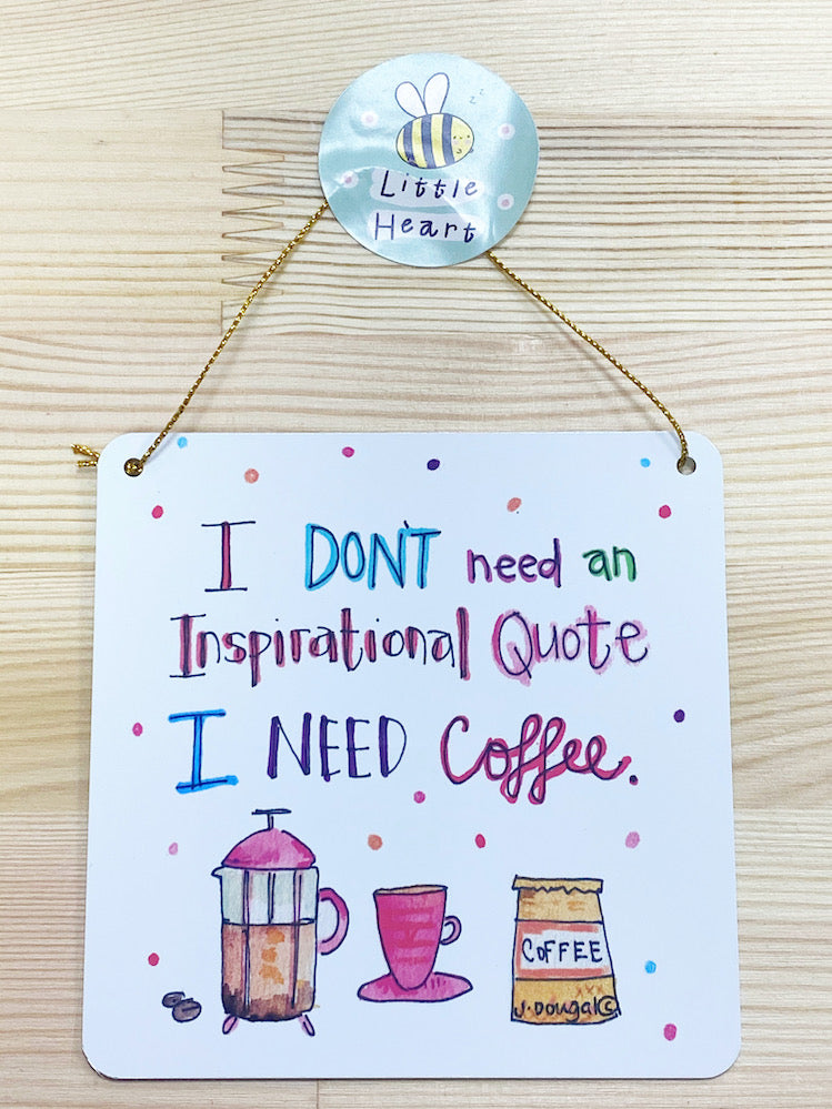 I need Coffee Little Metal Hanging Plaque