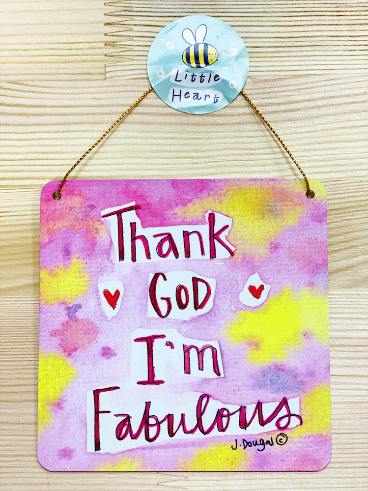Thank God I'm Fabulous Little Metal Hanging Plaque