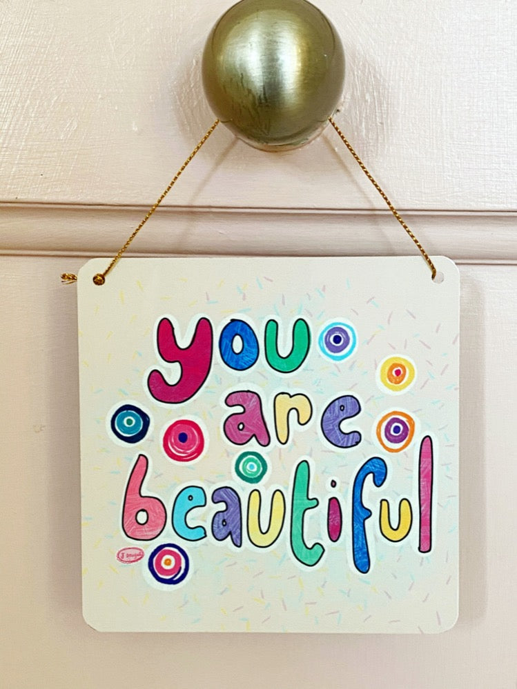 You are Beautiful Little Metal Hanging Plaque