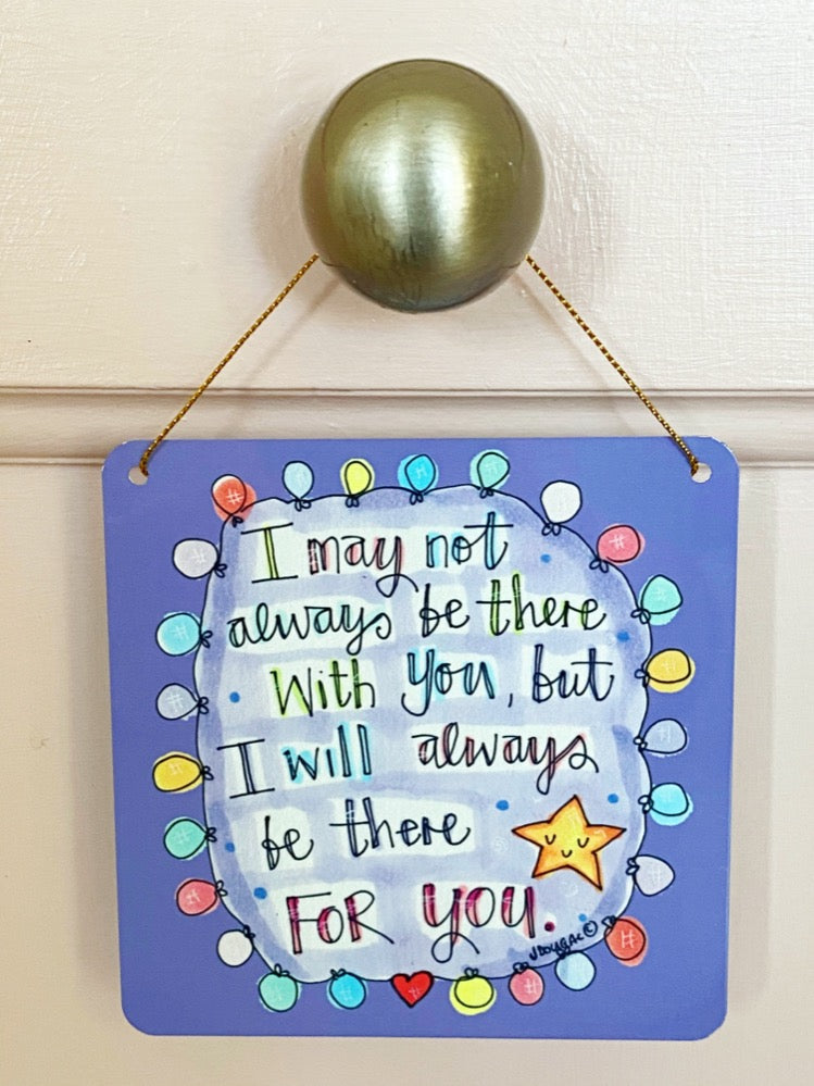 Always be there for you Little Metal Hanging Plaque