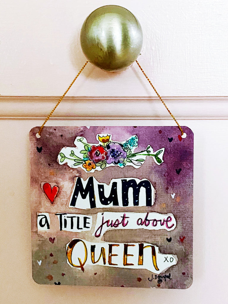 Mum a title just above Queen Little Metal Hanging Plaque