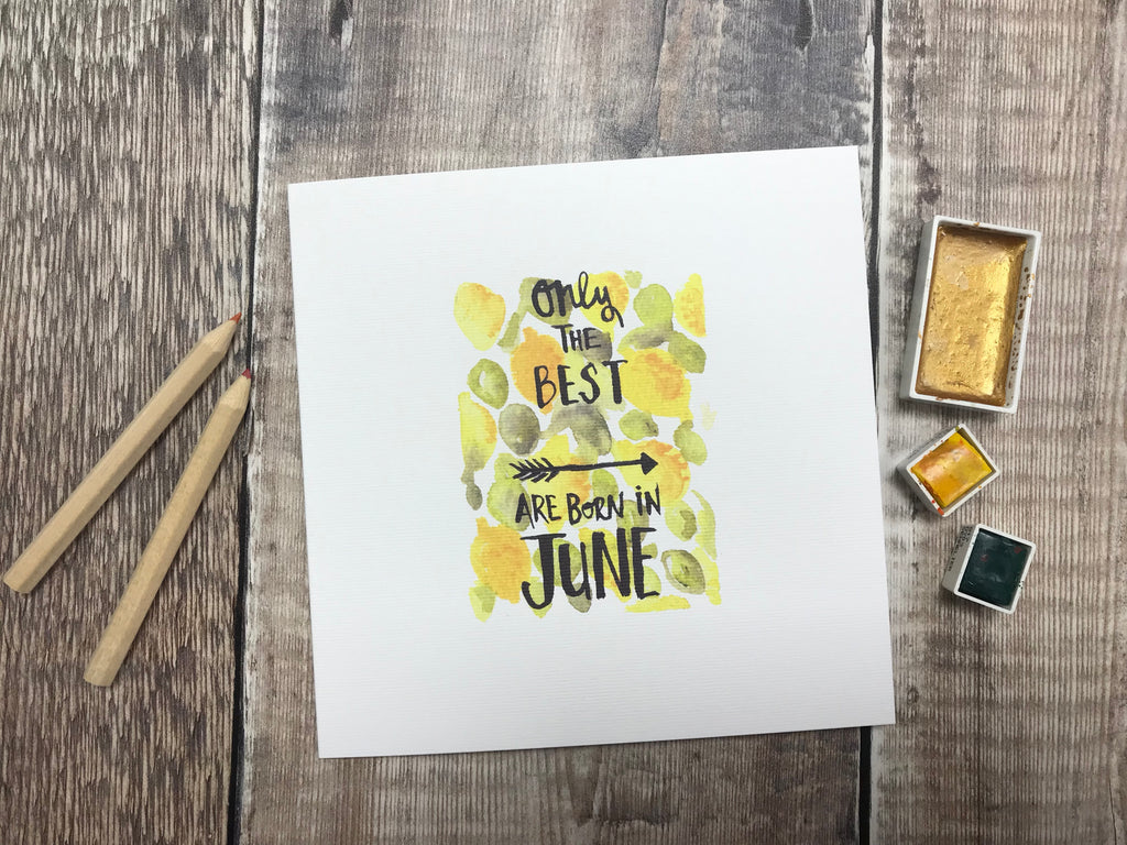 Only the Best are Born in June Card - Personalised