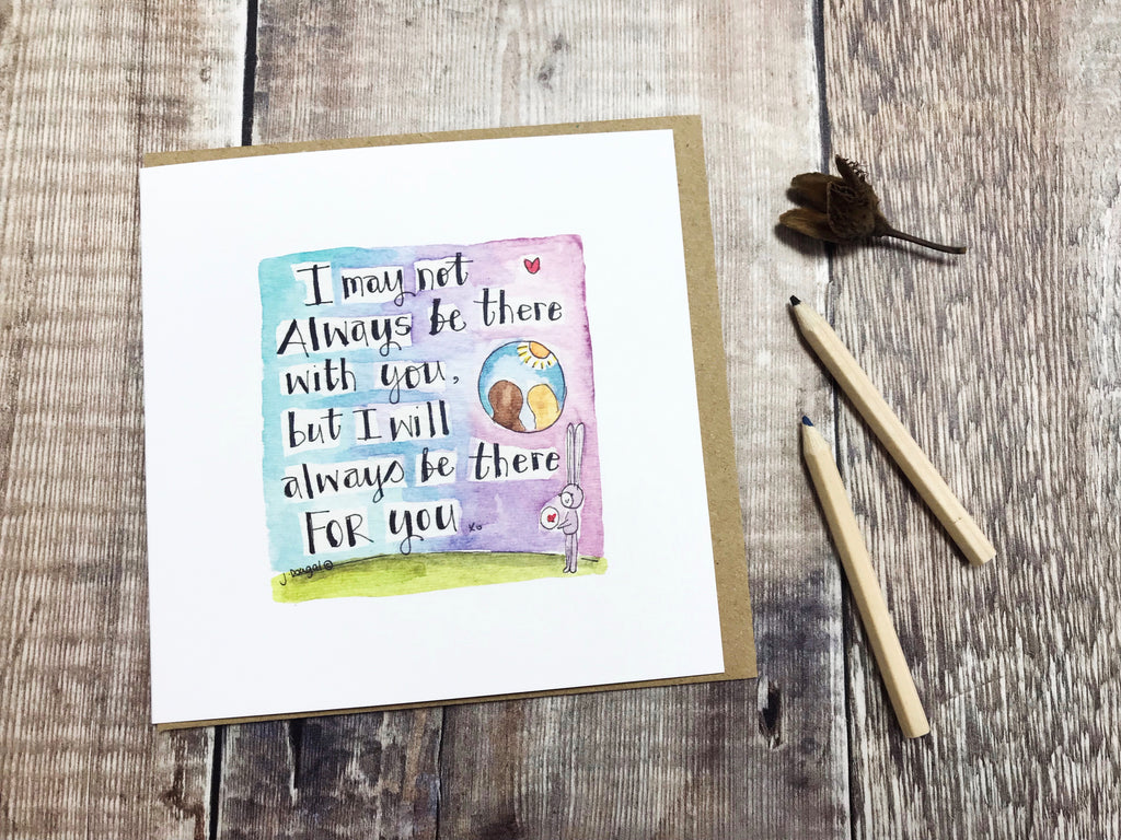 Always be there for you Card - Personalised