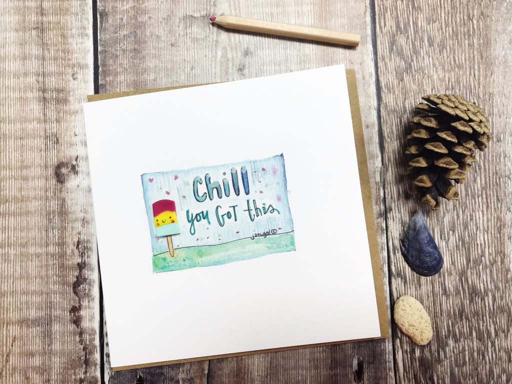 Chill, you got this Card - Personalised