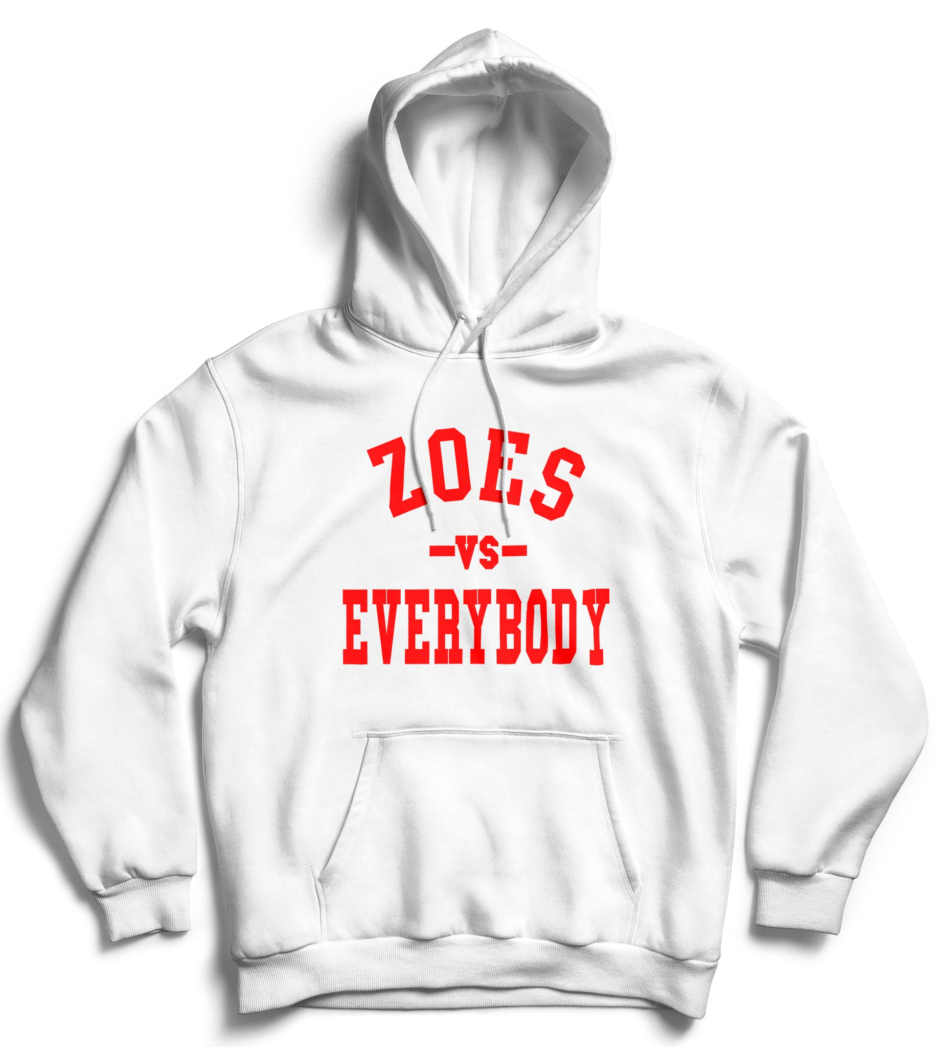 An all white hooded sweatshirt with the words Printed Zoes Vs Everbody on the front in red.