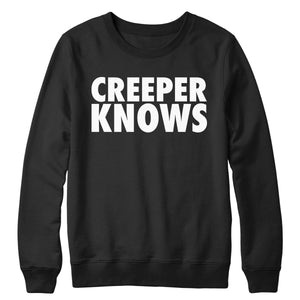 Creeper Knows Crewneck