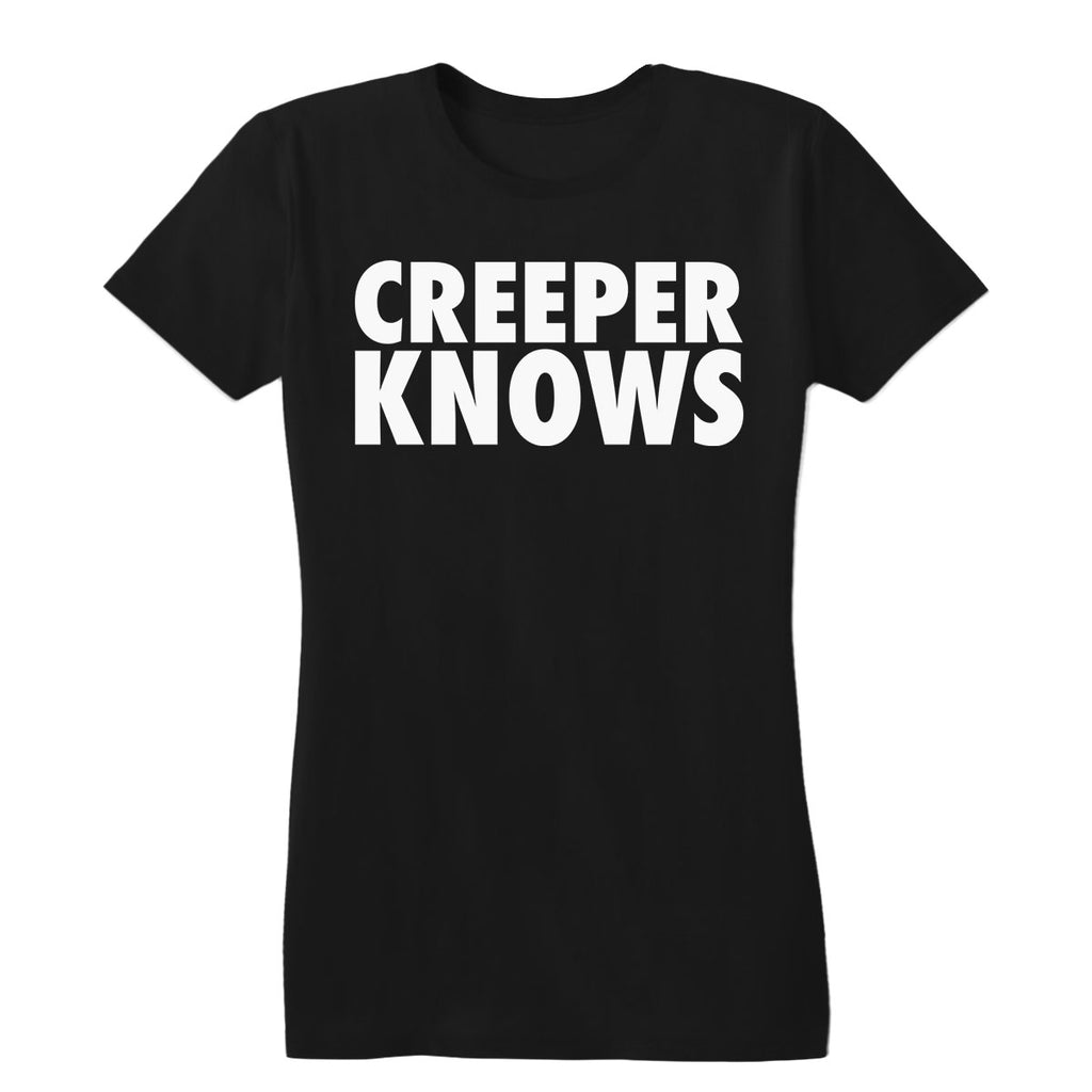 Creeper Knows Women's Tee