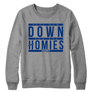 Down For Your Homies Crewneck