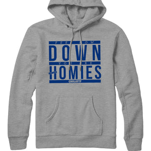 Down For Your Homies Hoodie