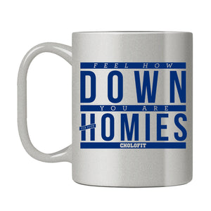 Down For Your Homies Mug