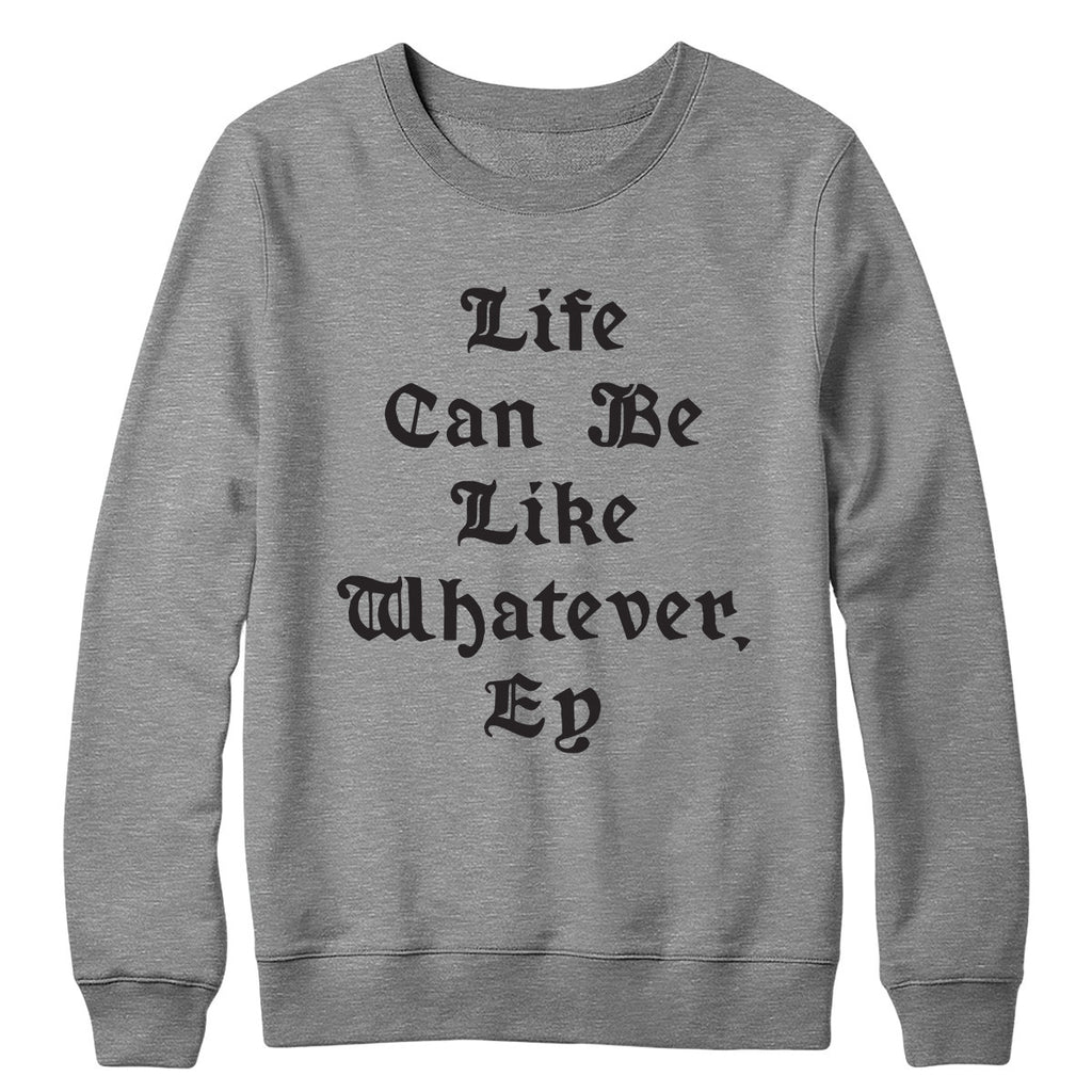 Life Can Be Crewneck