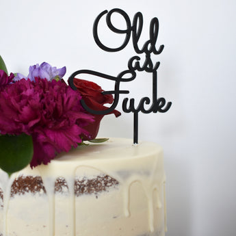 Old As F... Cake Topper