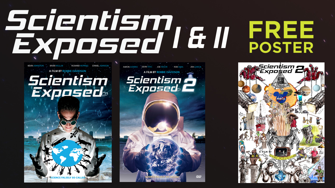 Scientism Exposed 1 & 2 DVD with Free Poster