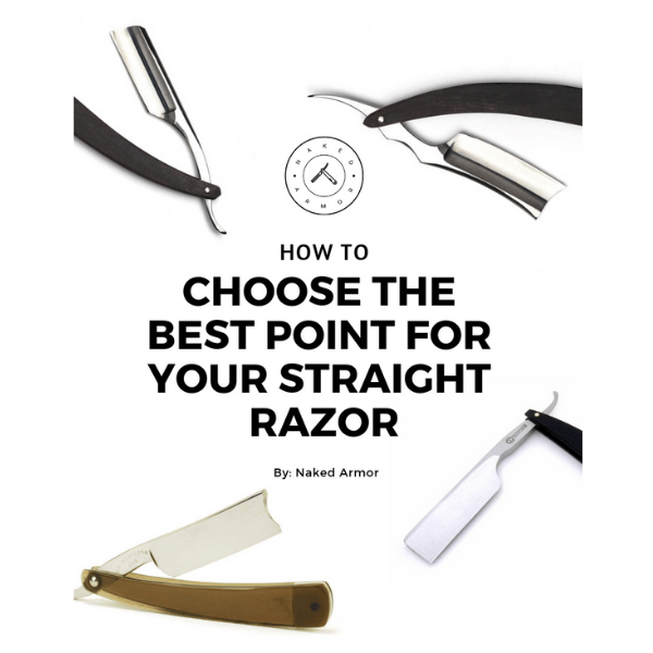 How To Choose the Best Point For Your Straight Razor