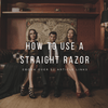 How To Use  A Straight Razor {FREE}