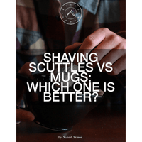 Shaving Scuttles VS Mugs: Which One Is Better?