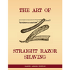 The Art Of Straight Razor Shaving