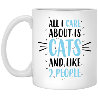 All I Care About is Cats and Like 2 People Mug