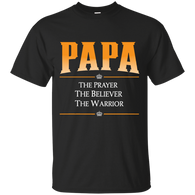 PAPA - Prayer Believer Warrior Shirts