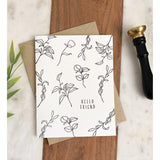 Letterpress Botanical Hello Friend | Greeting Card