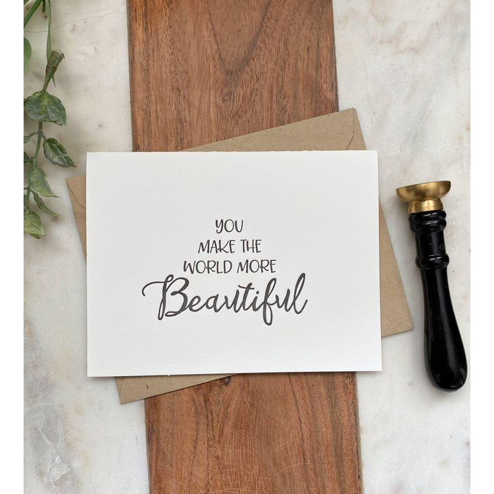 You make the World Beautiful | Greeting Card