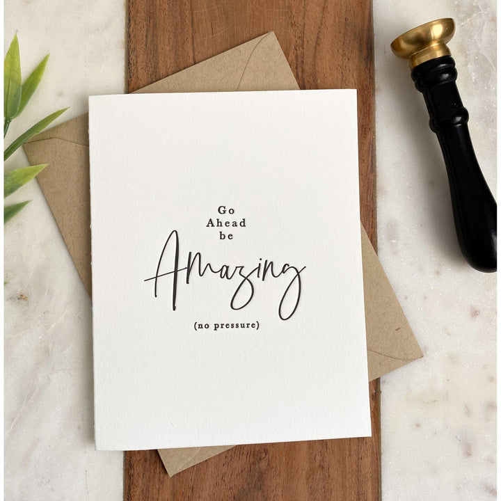 Go Ahead Be Amazing | Greeting Card