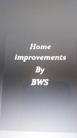 Home improvements By BWS