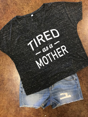 1df2c07e85746 Tired as a Mother Women s Slouchy V-Neck Tee 8815 – Wink Custom Tees ...