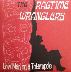 Ragtime Wranglers, The - Low Man On A Totempole 7