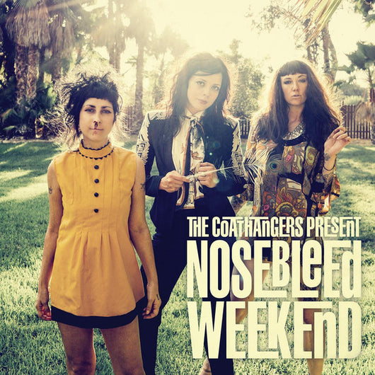 Coathangers - Nosebleed Weekend LP*